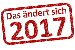 Was ändert sich im Jahr 2017?